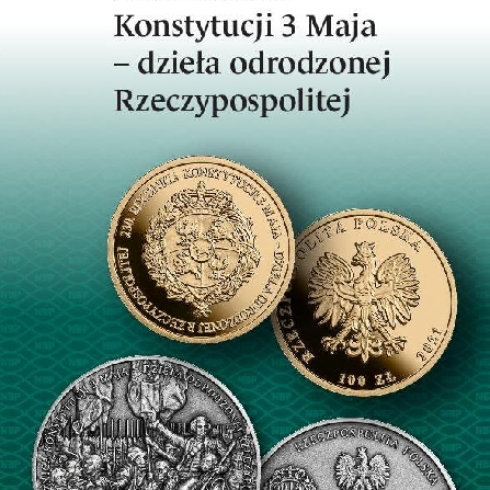230th Anniversary of the Constitution of 3 May 1791 – the magnum opus of the revived Polish - Lithuanian Commonwealth